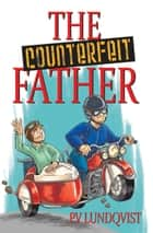 The Counterfeit Father: A Tony Pandy Mystery (Book 1) ebook by PV Lundqvist