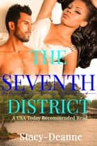 The Seventh District - A BWWM Romance ebook by Stacy-Deanne