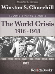 The World Crisis, 1916–1918 ebook by Winston S. Churchill