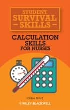 Calculation Skills for Nurses ebook by Claire Boyd