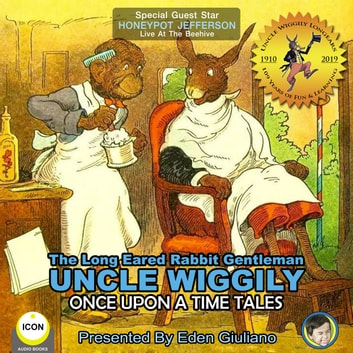 The Long Eared Rabbit Gentleman Uncle Wiggily - Once Upon A Time Tales audiobook by Howard R. Garis