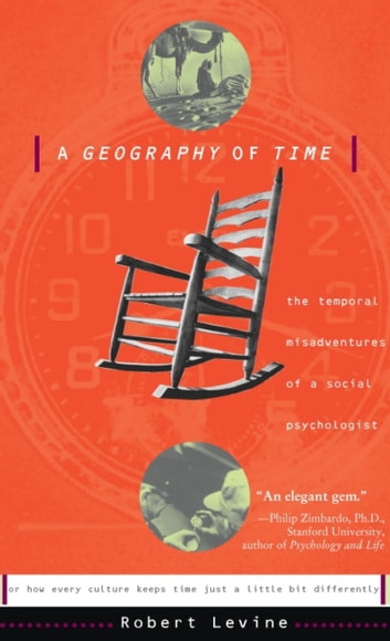 A Geography Of Time - On Tempo, Culture, And The Pace Of Life ebook by Robert N. Levine