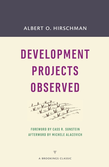 Development Projects Observed ebook by Albert O. Hirschman,Michele Alacevich