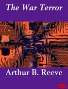 The War Terror ebook by Arthur B. Reeve