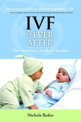 IVF & Everafter - The Emotional Needs of Families ebook by Nichola Bedos
