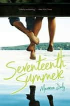Seventeenth Summer ebook by Maureen Daly
