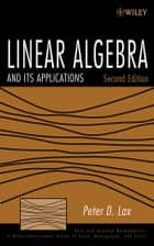 Linear Algebra and Its Applications ebook by Peter D. Lax