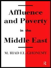 Affluence and Poverty in the Middle East ebook by M. Riad El-Ghonemy