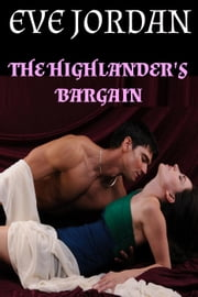 The Highlander's Bargain - Highland Love, #2 ebook by Eve Jordan