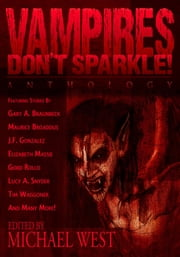 Vampires Don't Sparkle! ebook by Michael West (editor)