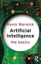 Artificial Intelligence: The Basics ebook by Kevin Warwick