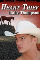 Heart Thief ebook by Claire Thompson