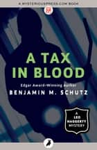 A Tax in Blood ebook by Benjamin M. Schutz