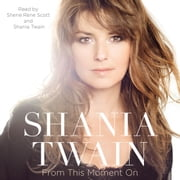 From This Moment On audiobook by Shania Twain