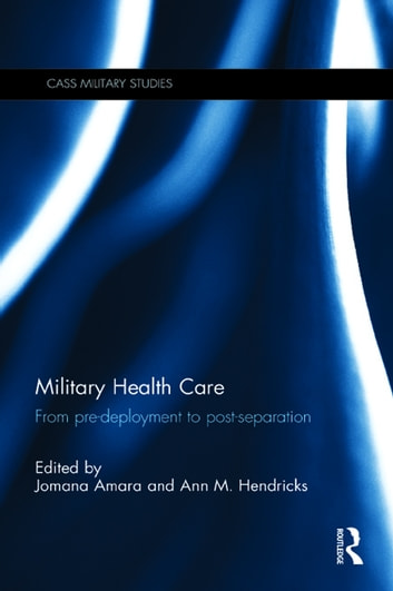 Military Health Care - From Pre-Deployment to Post-Separation ebook by