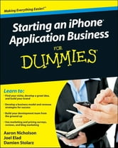 Starting an iPhone Application Business For Dummies ebook by Aaron Nicholson,Joel Elad,Damien Stolarz