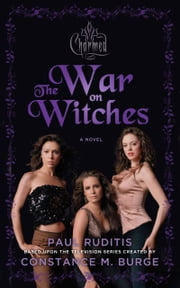 Charmed: The War on Witches - Charmed Series #1 ebook by Paul Ruditis