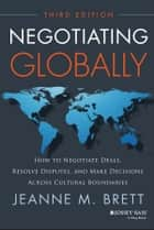 Negotiating Globally ebook by Jeanne M. Brett