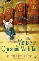 The Mouse with the Question Mark Tail ebook by Richard Peck