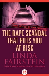 The Rape Scandal that Puts You at Risk ebook by Linda Fairstein