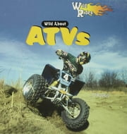 Wild About ATVs ebook by Poolos, J.