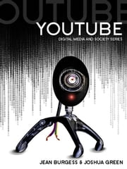 YouTube - Online Video and Participatory Culture ebook by Jean Burgess,Joshua Green,Henry Jenkins,John Hartley