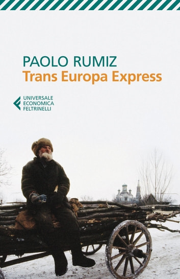 Trans Europa Express eBook by Paolo Rumiz