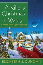 A Killer's Christmas in Wales - A Penny Brannigan Mystery ebook by Elizabeth J. Duncan