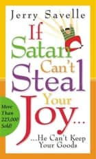 If Satan Can't Steal Your Joy ebook by Jerry Savelle