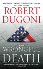 Wrongful Death ebook by Robert Dugoni