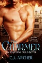 The Charmer ebook by C.J. Archer