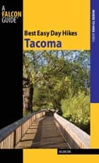 Best Easy Day Hikes Tacoma ebook by Allen Cox