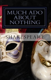 Much Ado About Nothing (Illustrated, Unabridged) ebook by William Shakespeare,Brian Alex Clark