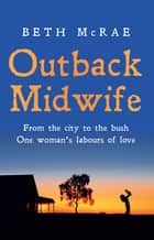 Outback Midwife ebook by Beth McRae