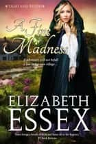 A Fine Madness ebook by Elizabeth Essex
