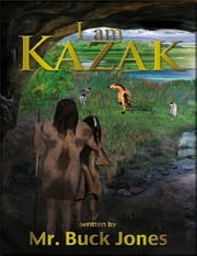 I Am Kazak ebook by Buck Jones