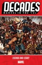 Decades - Marvel In The '10s - Legends And Legacy ebook by Brian Michael Bendis, Chris Samnee, Giuseppe Camuncoli
