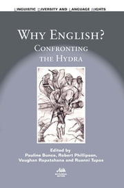 Why English? - Confronting the Hydra ebook by Pauline Bunce,Robert Phillipson