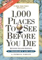 1,000 Places to See Before You Die - Revised Second Edition eBook by Patricia Schultz