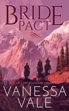 Bride Pact ebook by Vanessa Vale