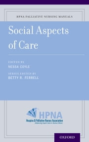 Social Aspects of Care ebook by Betty Ferrell,Nessa Coyle,Judith Paice,Nessa Coyle