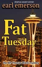 Fat Tuesday ebook by Earl Emerson