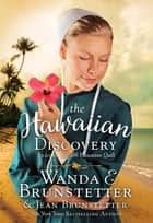 The Hawaiian Discovery ebook by Wanda E. Brunstetter, Jean Brunstetter