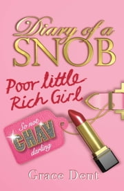 Poor Little Rich Girl - Book 1 ebook by Grace Dent