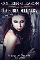 La furia dell'alba - Max Denton, n.1 ebook by Colleen Gleason