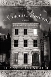 The Golems of Gotham - A Novel ebook by Thane Rosenbaum