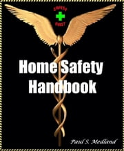 Home Safety Handbook ebook by Paul S. Medland