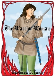 The Warrior Woman ebook by Barbara G.Tarn