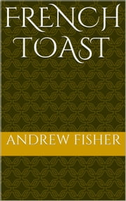 French Toast ebook by Andrew Fisher