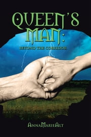 Queens Man: Beyond the Corridor ebook by AnnaMarieAlt